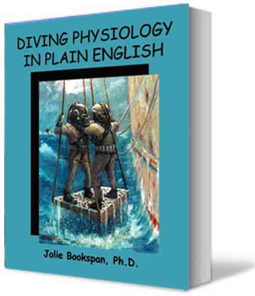 "ALT =[""Diving Physiology in Plain English - Blue Cover Edition by Dr. Jolie Bookspan. Available from author web site http://drbookspan.com/books""]"